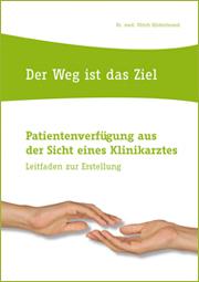 """Buch: """"Der Weg ist das Ziel"""" – Patientenverfügung aus der Sicht eines Klinikarztes"""